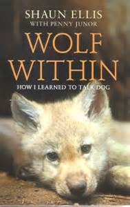 The Wolf Within: How I Learned to Talk Wolf – Shaun Ellis with Penny Junor www.travelunpacked.co.uk
